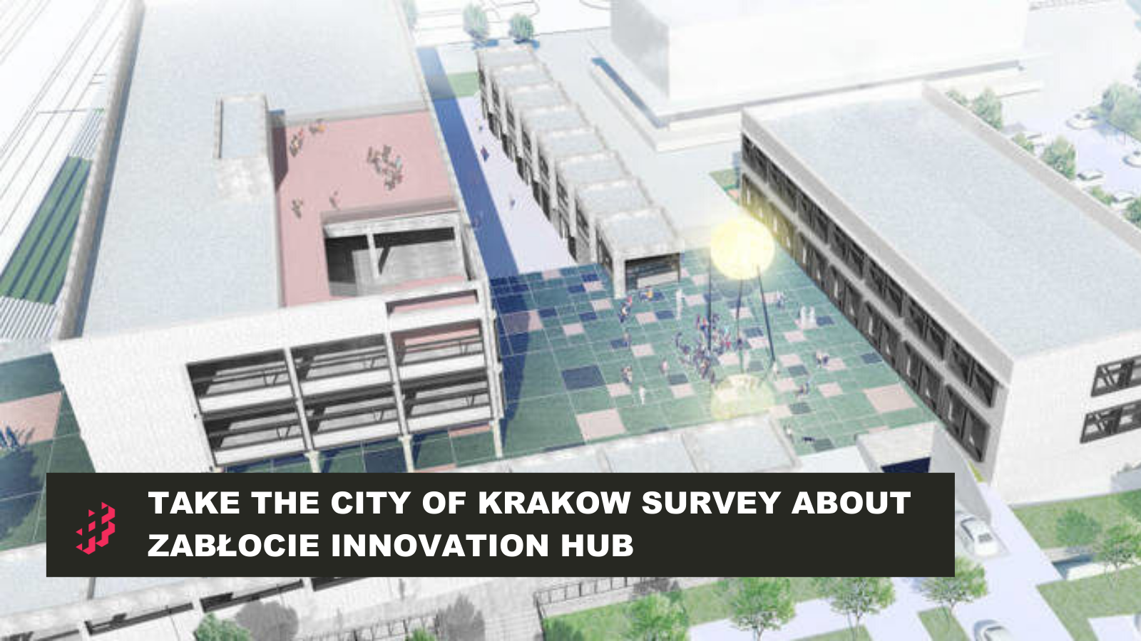 Zabłocie Innovation Hub Survey, Give The City Of Krakow Your Input: Take The Zabłocie Innovation Hub Survey