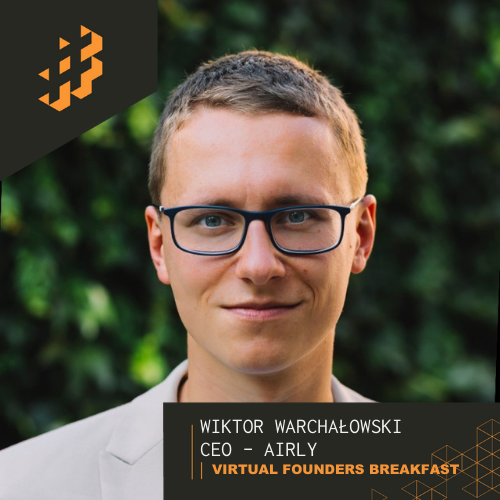 , Virtual Founders Breakfast #5: Securing Serious Financing ft. Airly & edrone