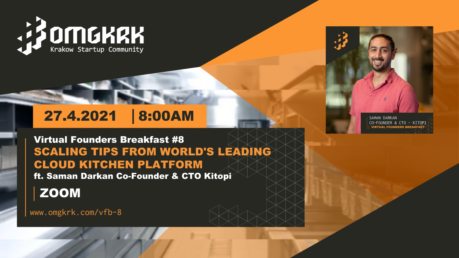 , Virtual Founders Breakfast #8: Scaling Tips From World's Leading Cloud Kitchen Platform ft. Saman Darkan CTO Kitopi