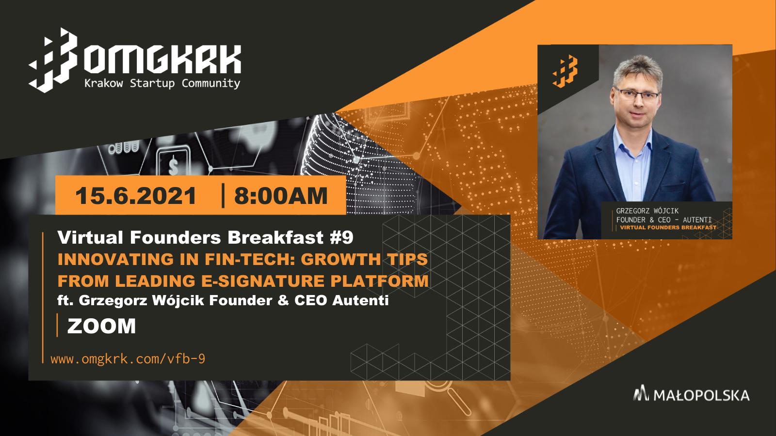 , Virtual Founders Breakfast #9 Innovating In Fin-Tech: Growth Tips From Leading E-Signature Platform ft. Grzegorz Wójcik CEO Autenti